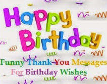 Thank You Text Messages For Birthday Wishes To Friendship
